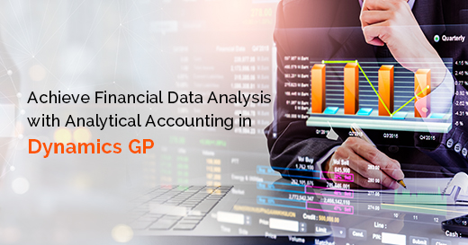 D:\Marketing\2020\Banner\BLOG\Achieve Financial Data Analysis with Analytical Accounting in Dynamics GP